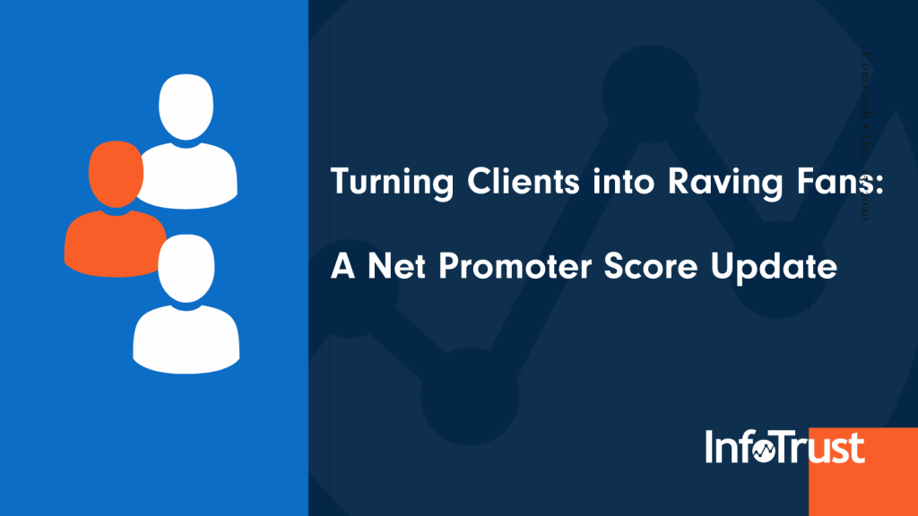 Turning Clients into Raving Fans: A Net Promoter Score Update from InfoTrust