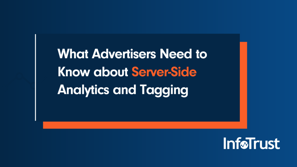 What Advertisers Need to Know about Server-Side Analytics and Tagging