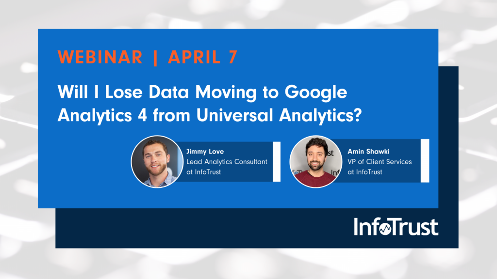 Webinar: Will I Lose Data Moving from Universal Analytics to Google Analytics 4?