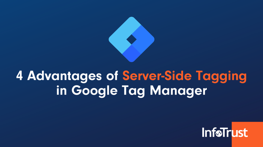 4 Advantages of Server-Side Tagging in Google Tag Manager