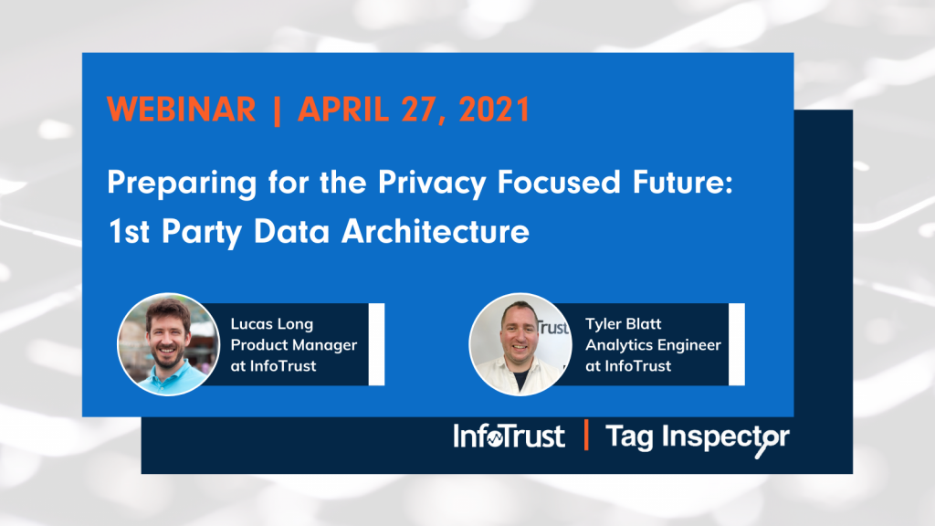 Webinar: Preparing for the Privacy Focused Future: 1st Party Data Architecture