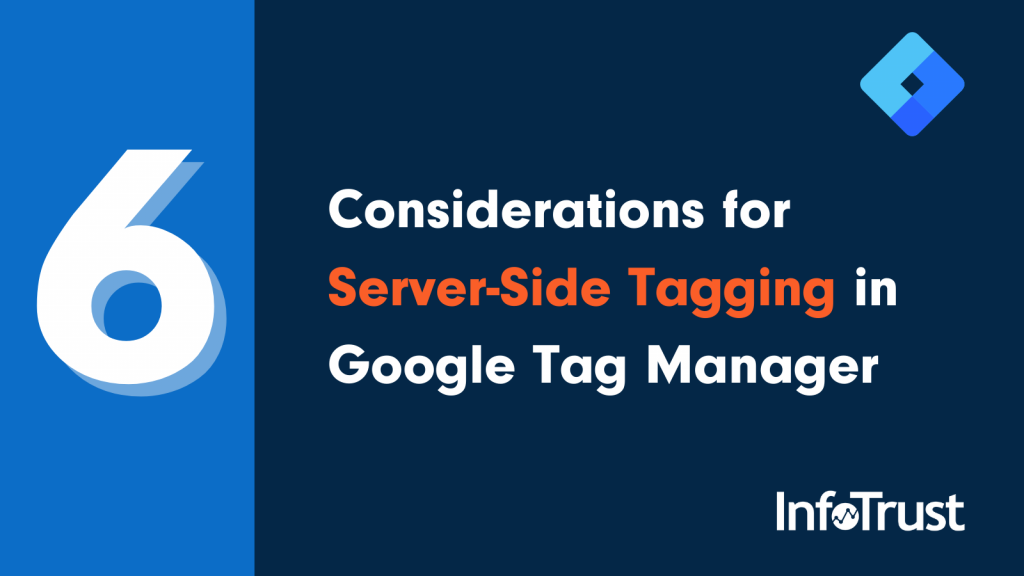 6 Considerations for Server-Side Tagging in Google Tag Manager