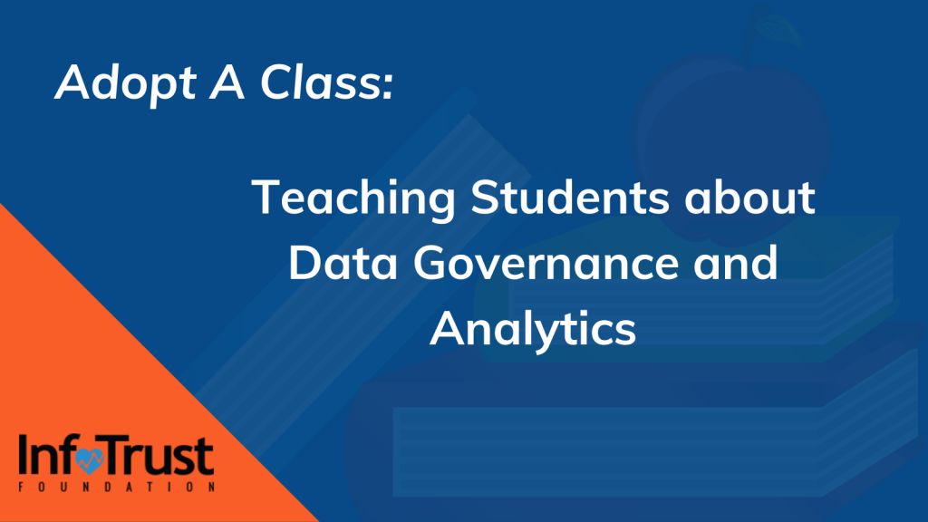 Adopt A Class: Teaching Students about Data Governance, Analytics, and Why We Welcome a Game of Kahoot!