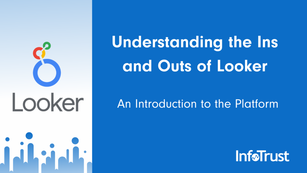 Understanding the Ins and Outs of Looker: An Introduction to the Platform