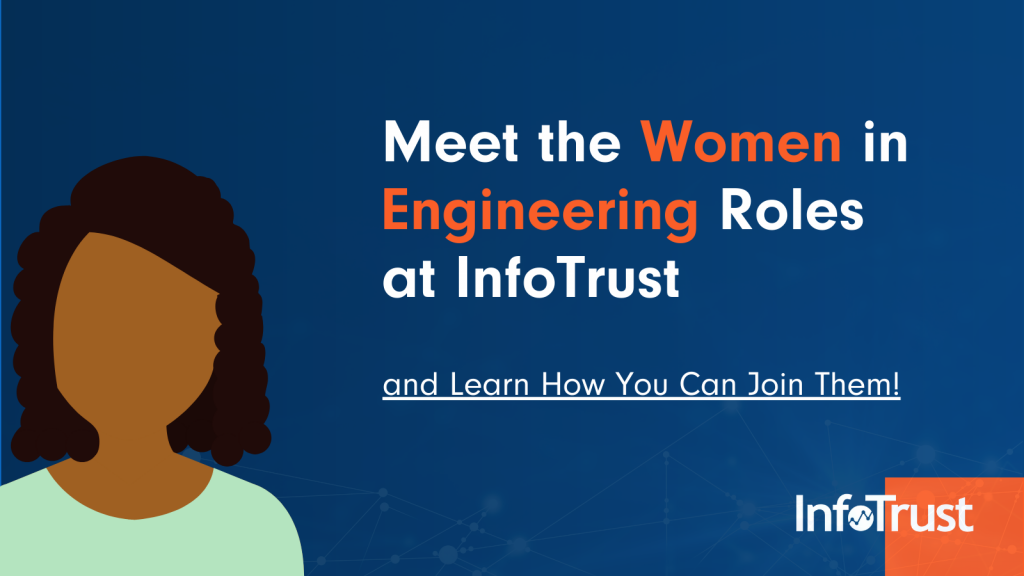 Meet the Women in Engineering Roles at InfoTrust—and Learn How You Can Join Them