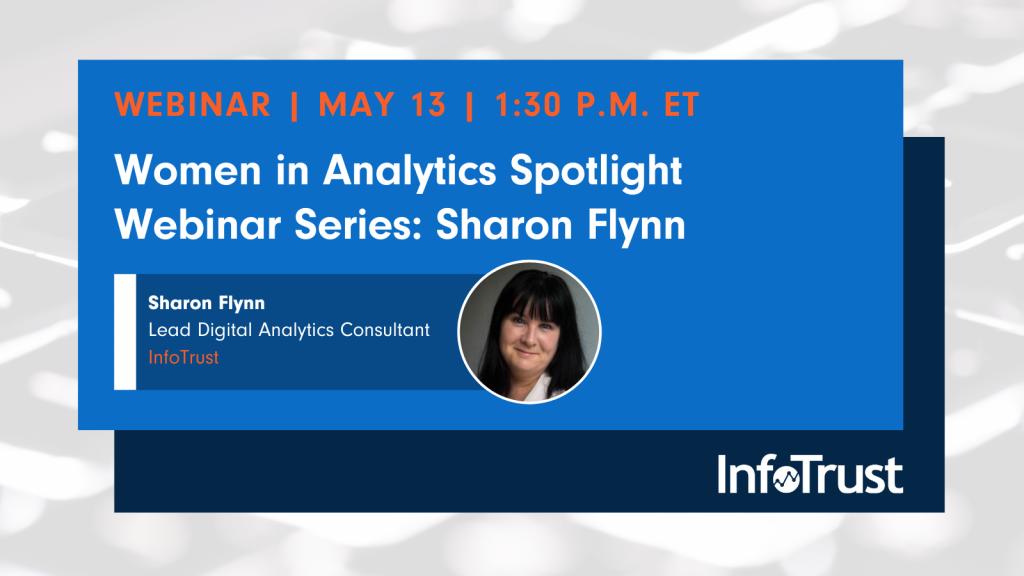 Women in Analytics Spotlight Series: Sharon Flynn of InfoTrust