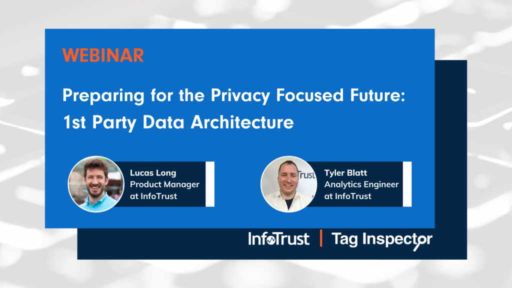 Preparing for the Privacy Focused Future: 1st Party Data Architecture