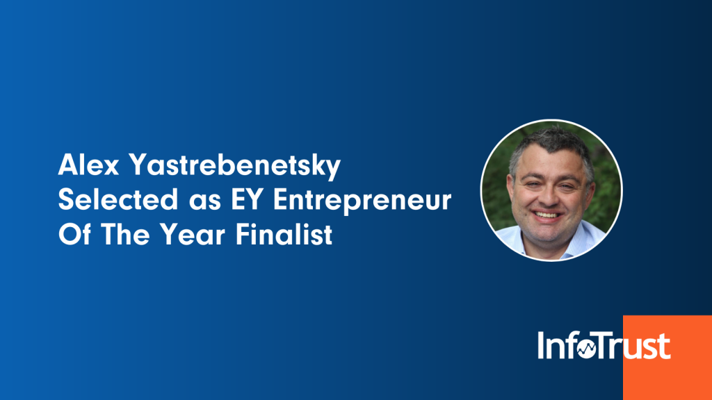 InfoTrust's Alex Yastrebenetsky Selected as EY Entrepreneur Of The Year Finalist