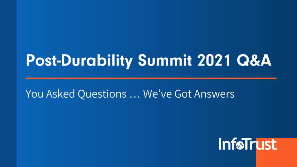 Post-Durability Summit 2021 Q&A: You Asked Questions … We've Got Answers
