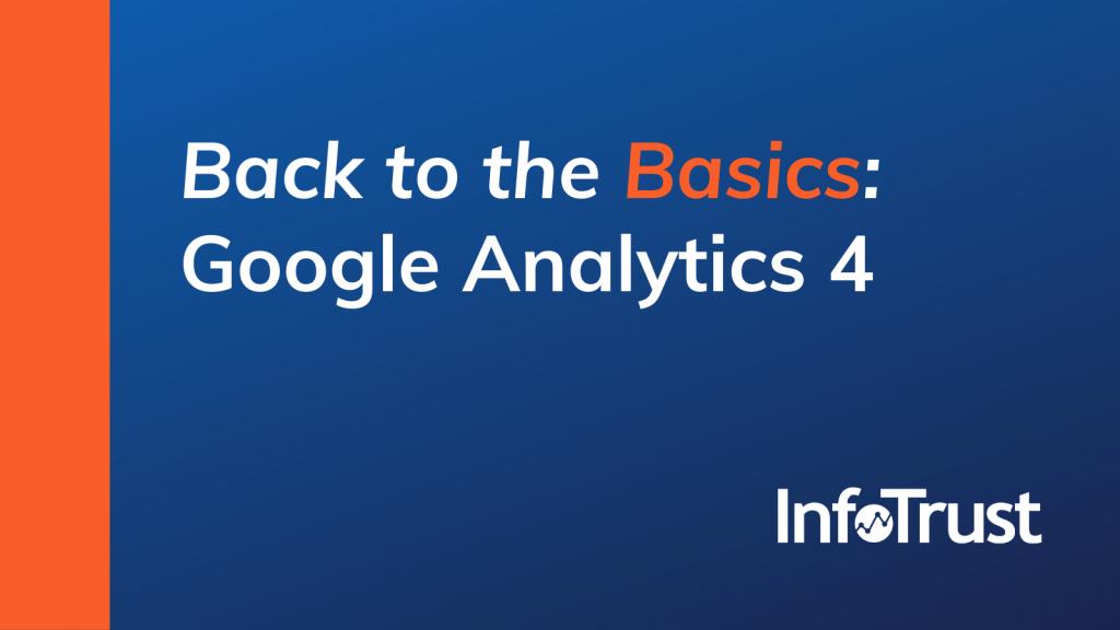 Back to the Basics: Google Analytics 4
