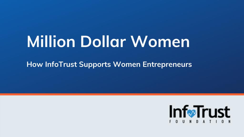 Million Dollar Women: How InfoTrust Supports Women Entrepreneurs