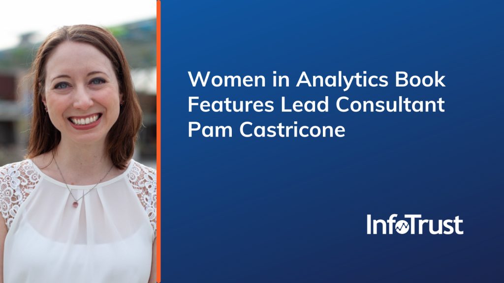 Women in Analytics Book Features InfoTrust's Lead Consultant Pam Castricone