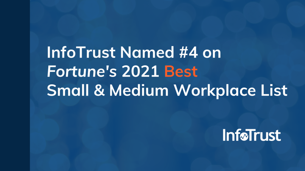 InfoTrust Named #4 on Fortune's 2021 Best Small & Medium Workplace List