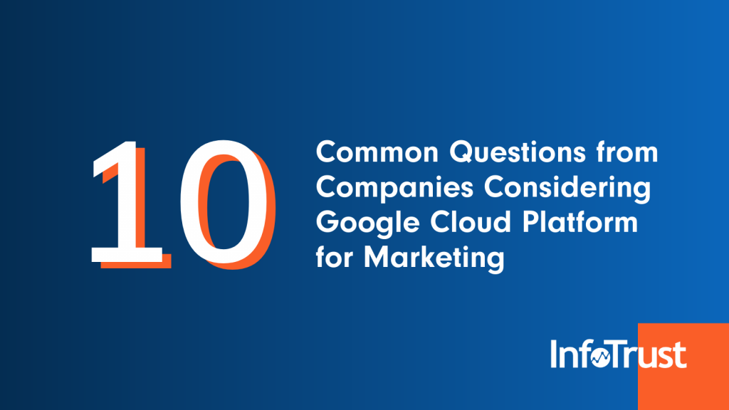 10 Common Questions from Companies Considering GCP for Marketing