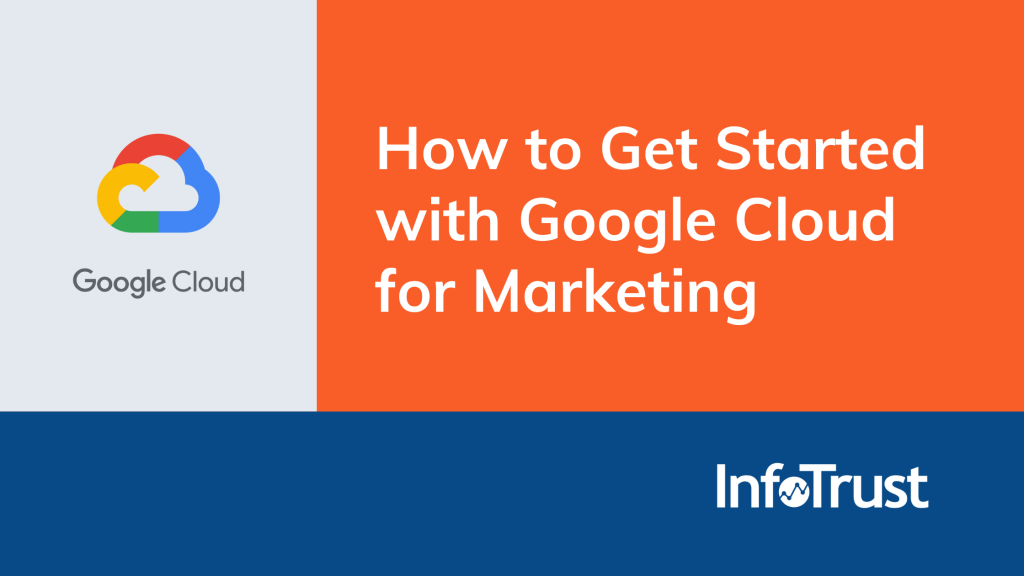 How to Get Started with Google Cloud for Marketing