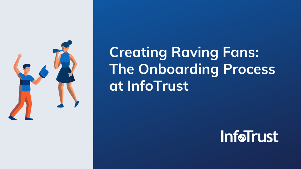 Creating Raving Fans: The Onboarding Process at InfoTrust