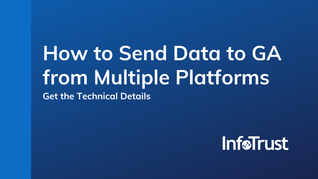 How to Send Data to Google Analytics from Multiple Platforms: Get the Technical Details