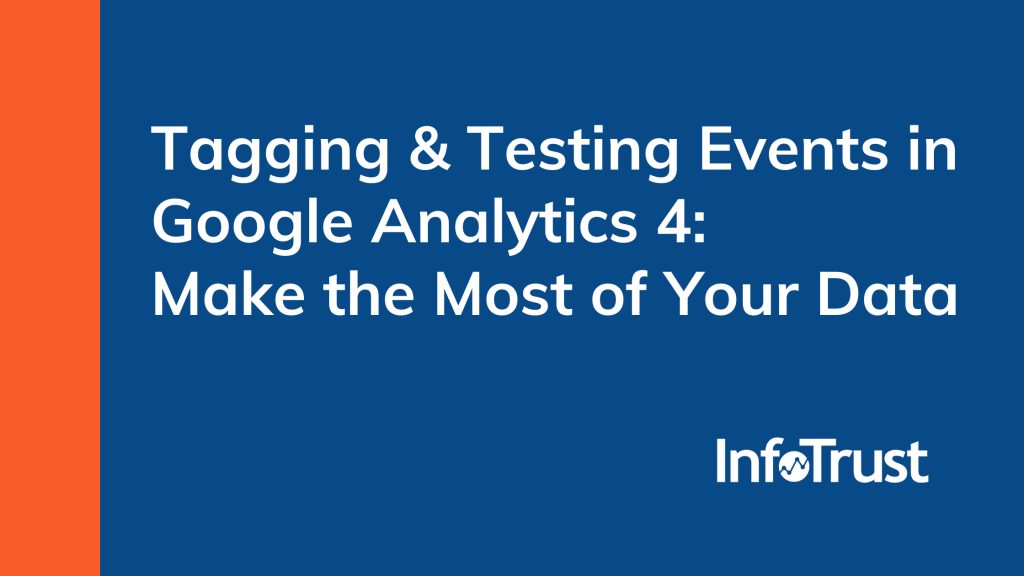 Tagging & Testing Events in Google Analytics 4: Make the Most of Your Data